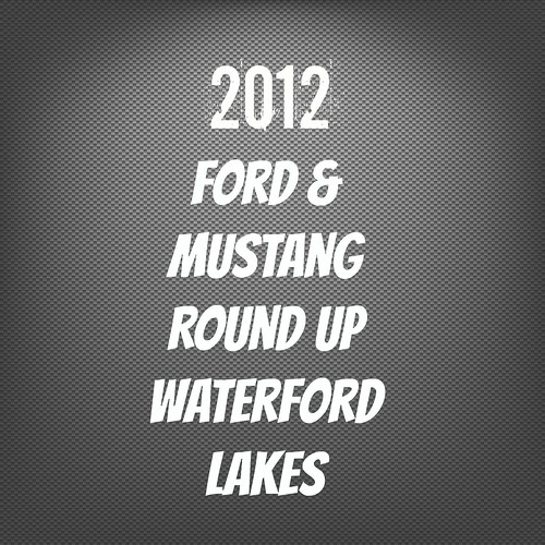 Ford & Mustang Round Up, Waterford Lakes 2013