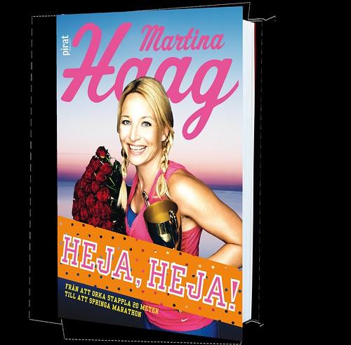 Martina Haag: Martina Haag: Heja, Heja! (häftad Med Flikar 2012)