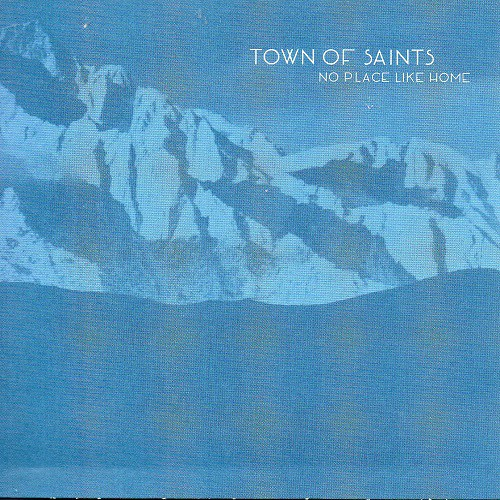 Town Of Saints - No Place Like Home