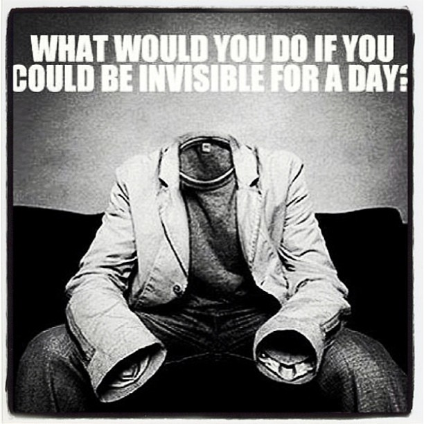 if i could be invisible