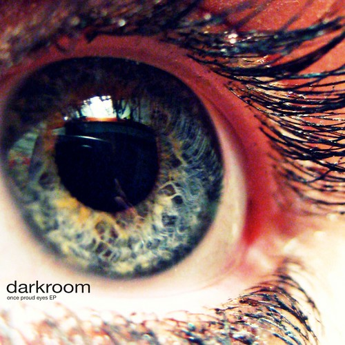 once proud eyes EP | by darkroomtheband