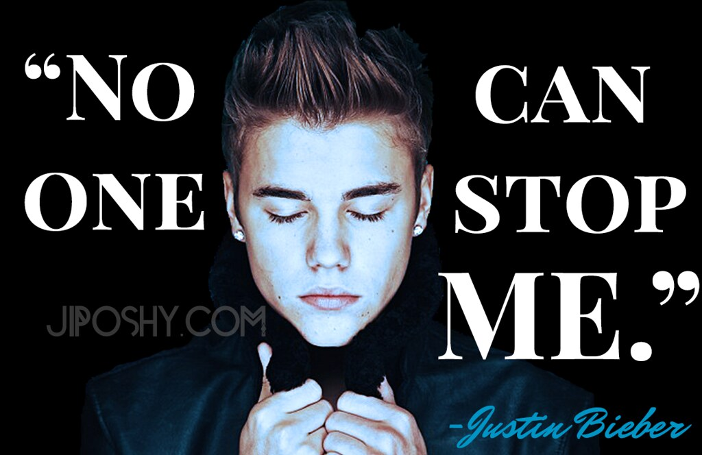 Justin Bieber Quotes No One Can Stop Me Inspirational Love Flickr