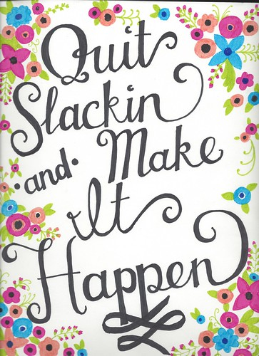 Quit Slackin and Make It Happen | by ElizabethHudy