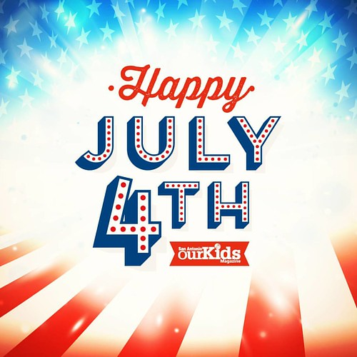 Happy 4th of July from Our Kids Magazine #texas #sanantonio | by Our Kids San Antonio