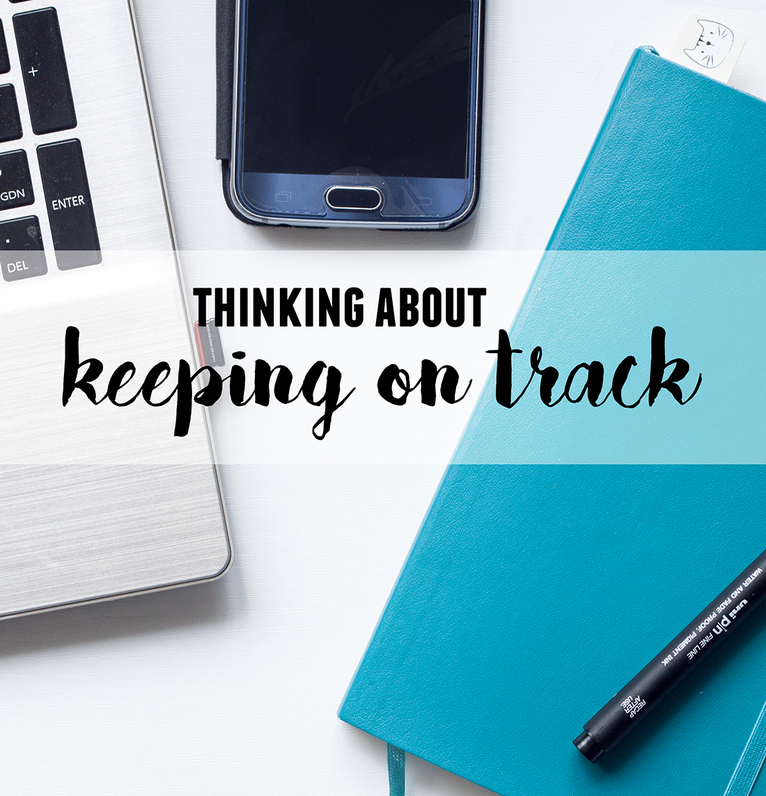 Thinking About Keeping On Track | lifeofkitty.co.uk