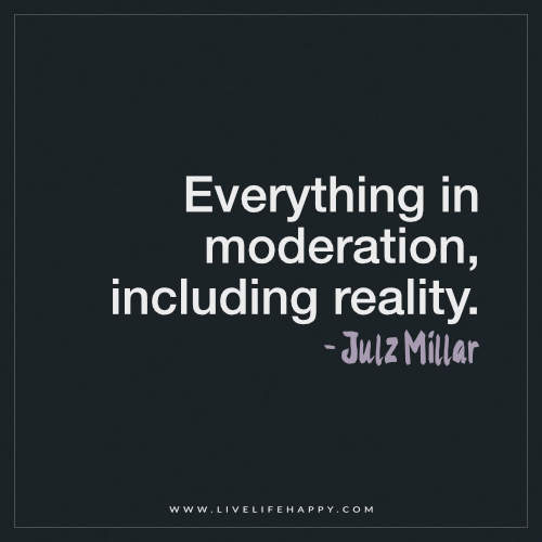 Everything In Moderation Quote Picture Everything In Moder Flickr
