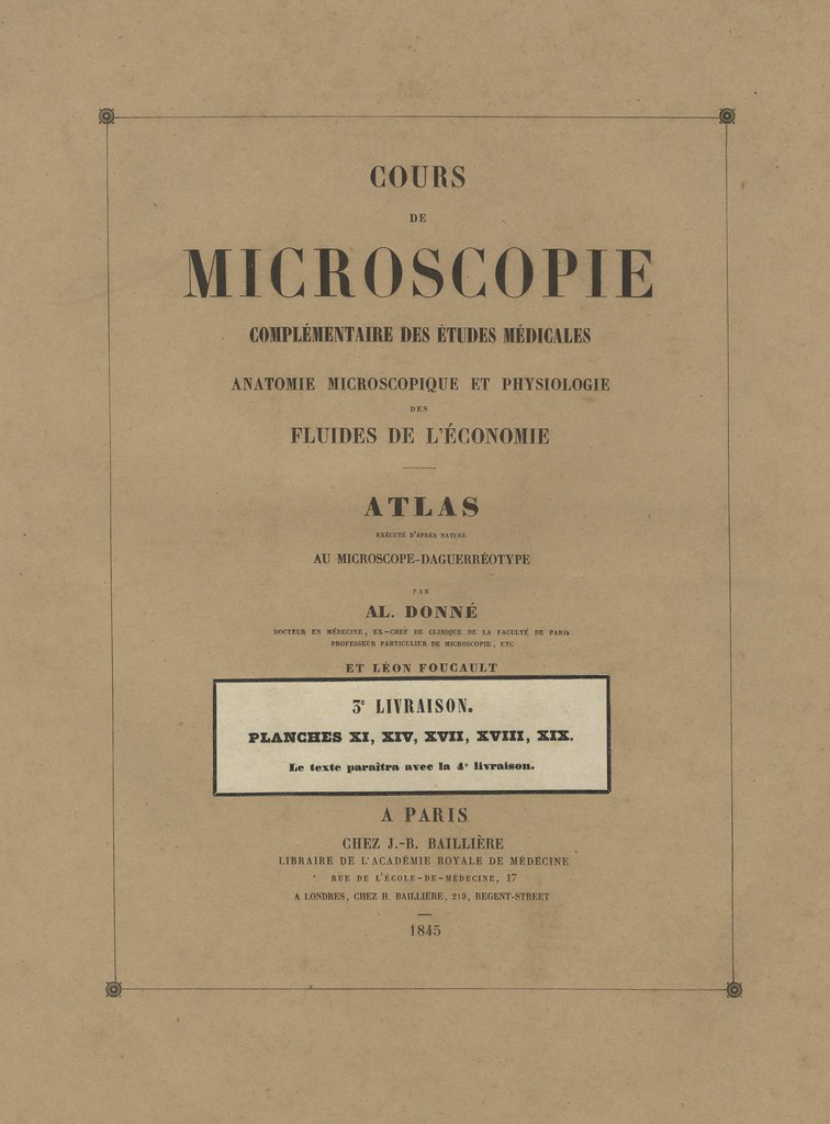 Alfred Donne & Leon Foucault - Cours de Microscope, 1845   Flickr