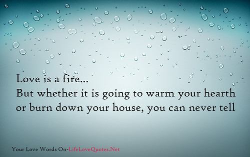 Love is a fire love quotes | by Life Quotes