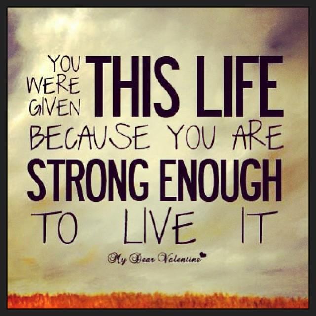 Life Strength Courage Truewords Spiritual Faith Flickr