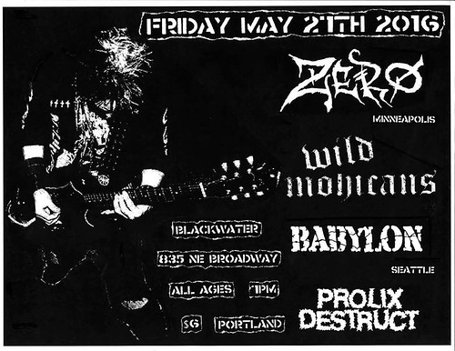 5/27/16 Zero/WildMohicans/Babylon/ProlixDestruct