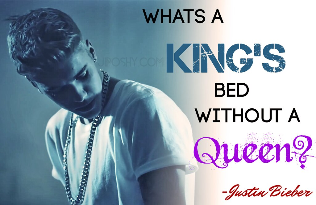 Justin Bieber Queen King Quotes Love Inspirational Wallpap Flickr