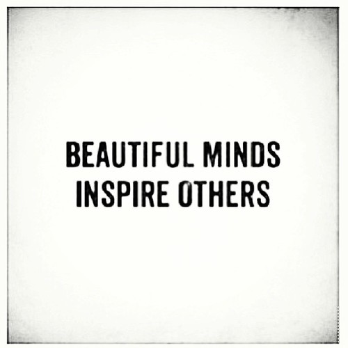 Quotes About Inspiring Others: Beautiful Minds Inspire Others. Does Our Instagram & Our S