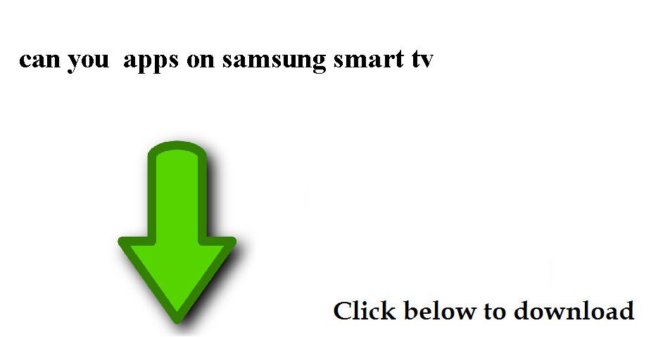 can you download apps on samsung smart tv | ================… | Flickr