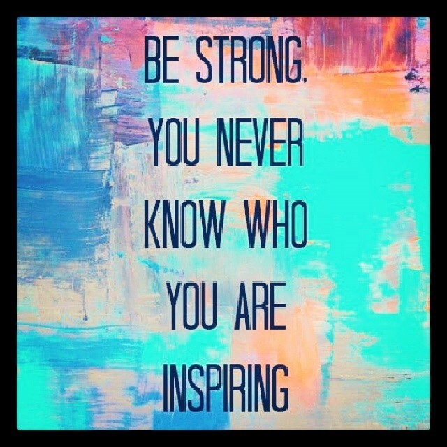 Bestrong You Never Know Who Youre Inspiring Staystro Flickr