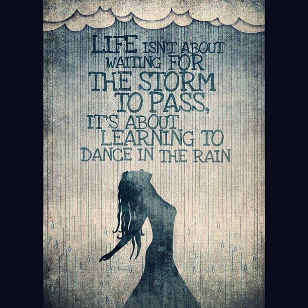 Life Is Like Learning Dancing Through The Rain Lifeq Flickr