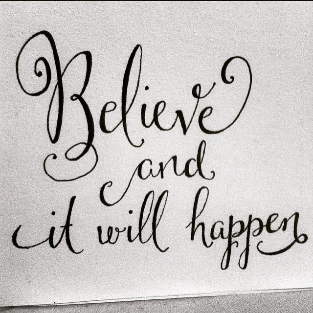 Believe And It Will Happen Papersky Handwriting Handwritten