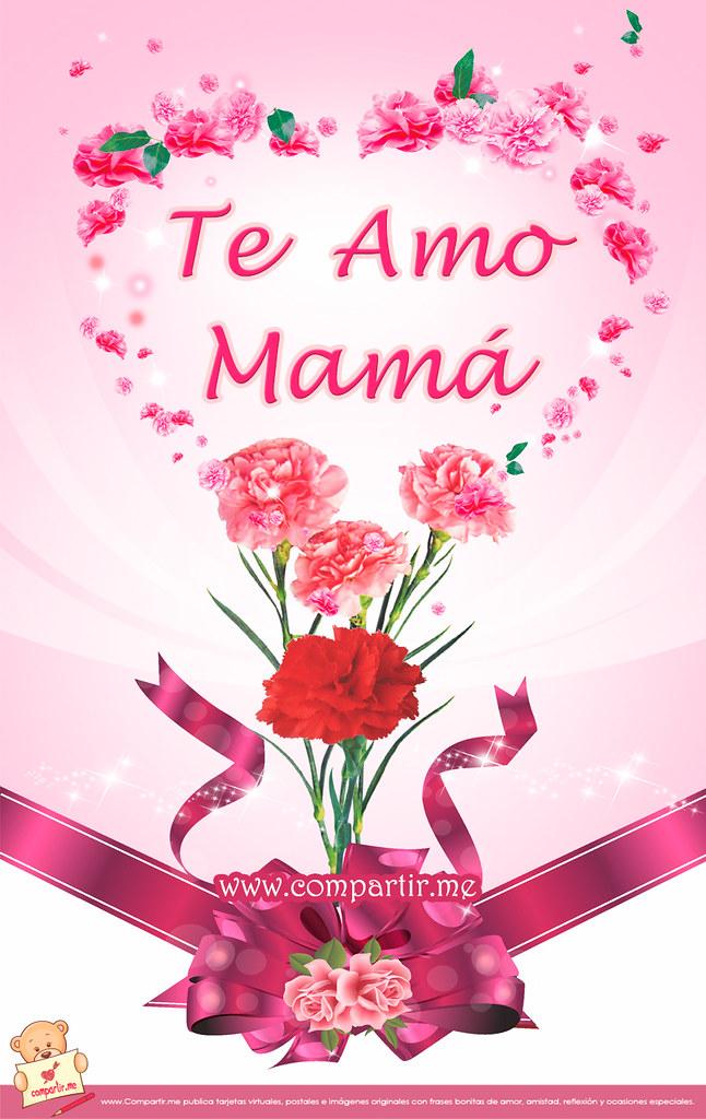 Frases De Amor Tarjeta Te Amo Mama En Corazon De Flores Flickr