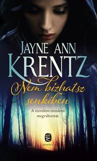 Jayne Ann Krentz: Nem bízhatsz senkiben (Európa Könyvkiadó, 2016)