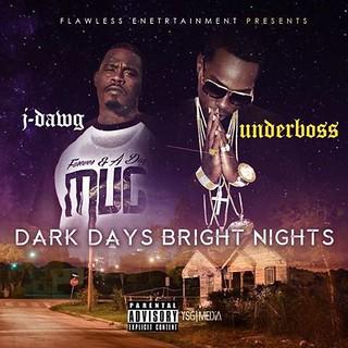 J Dawg - Underboss - Dark Days Bright Nights