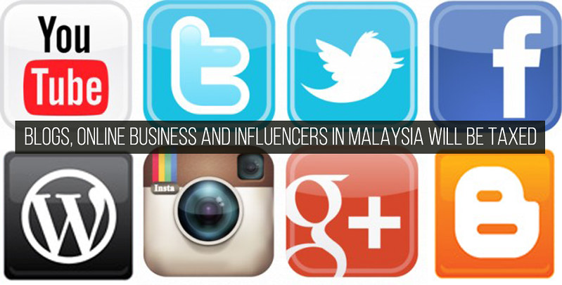 Blogs Online Business and Influencers in Malaysia Will Be Taxed