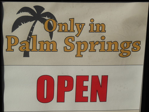 Open Only in Palm Springs | by celTatis