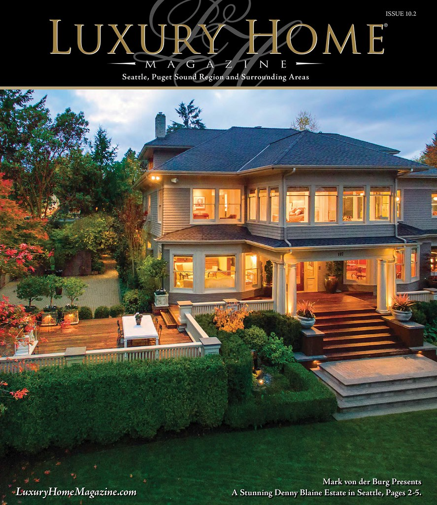 ... Luxury Home Magazine Seattle Issue 10.2 | By LuxuryHomeMag