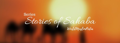 Stories of Sahaba | by worldmuslimpediawmp