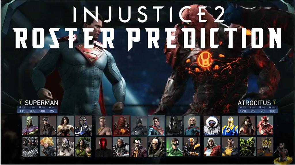 injustice 2 roster prediction ok full disclaimer i don t flickr