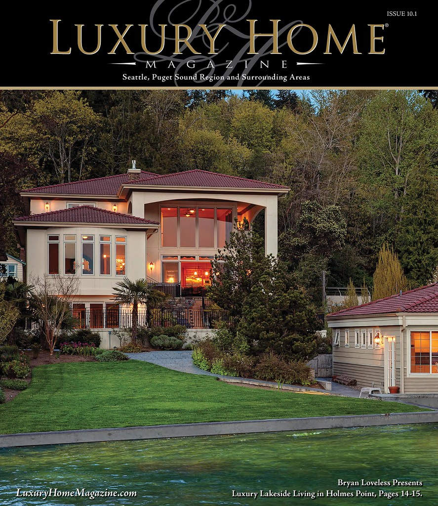 ... Luxury Home Magazine Seattle Issue 10.1 | By LuxuryHomeMag