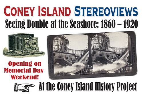 "Opening Memorial Day Weekend: ""Coney Island Stereoviews: Seeing Double at the Seashore, 1860-1920"" 
