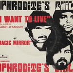APHRODITE'S CHILD - I WANT TO LIVE / MAGIC MIRROR