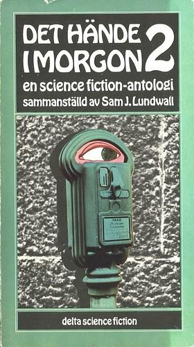Sam J Lundwall (Ed), Det hände i morgon 2 (1974 - Delta Science Fiction [10], Sweden), cover by Erling Ericsson