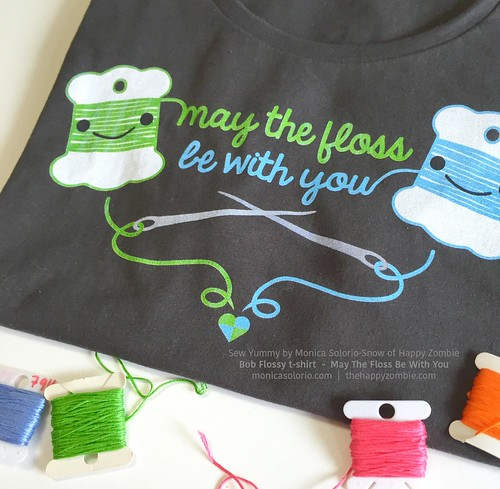 May The Floss Be With You t-shirts featuring Sew Yummy's Bob Flossy by MonicaSolorio.com / thehappyzombie.com | by Happy Zombie
