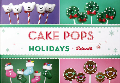 Cake Pops Holidays Cover | by Bakerella