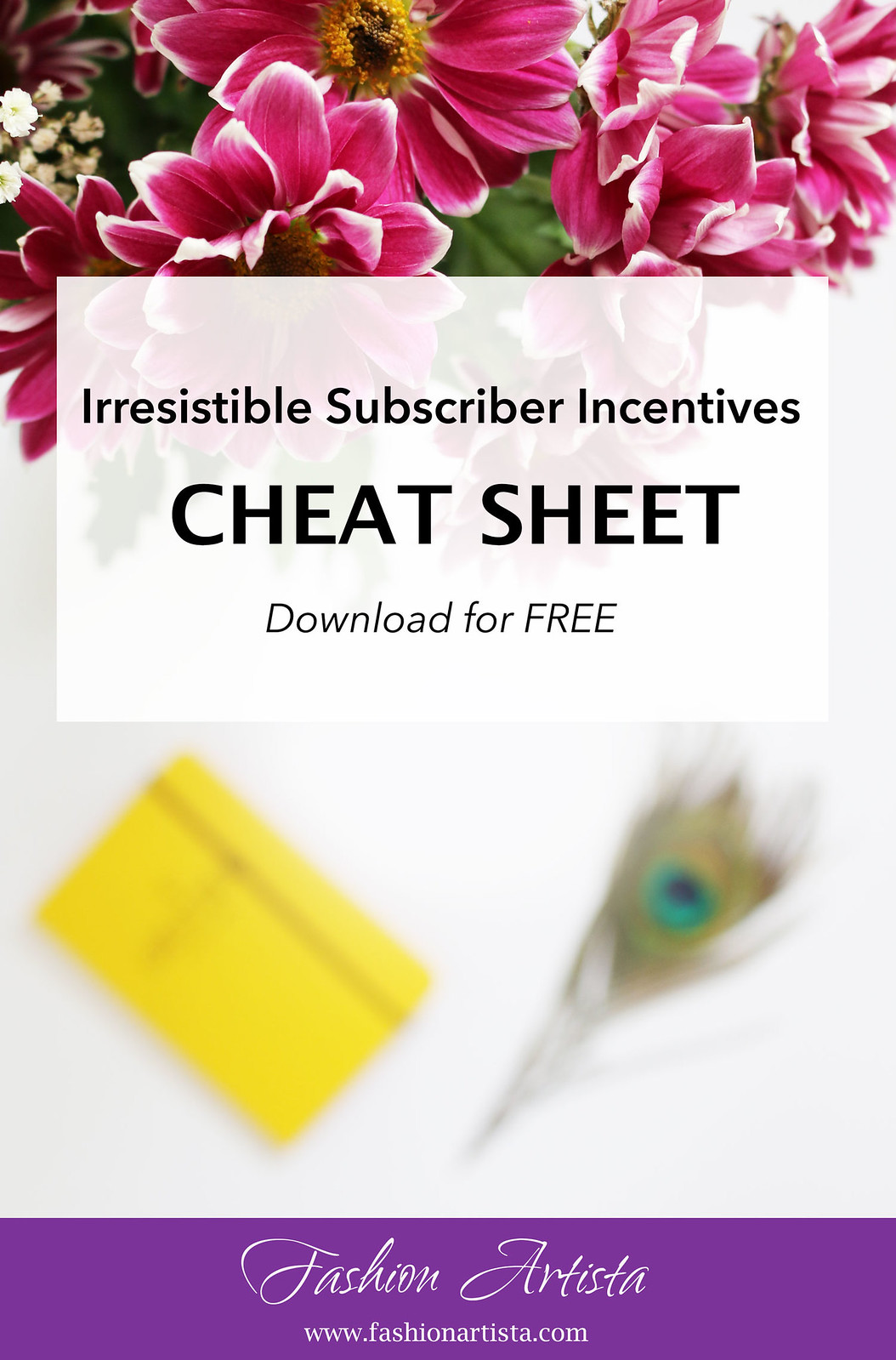 www.fashionartista.com download this FREE cheat sheet with irresistible subscriber incentives