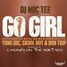 DJ Mic Tee Ft. Yung Joc, Skool Boy, Don Trip – Go Girl