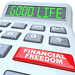 Financial Freedom the Good Life Words on Calculator