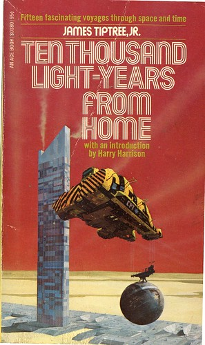 11 James Tiptree Jr (Mary Alice Sheldon) Ten Thousand Light-Years From Home Ace073