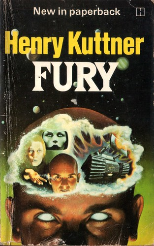 Fury by Henry Kuttner. Hamlyn 1978.