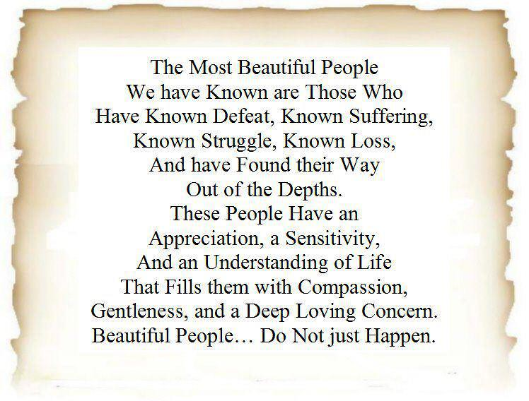 """Quote-""""The Most Beautiful People""""- By Elizabeth Kubler-Ros"""