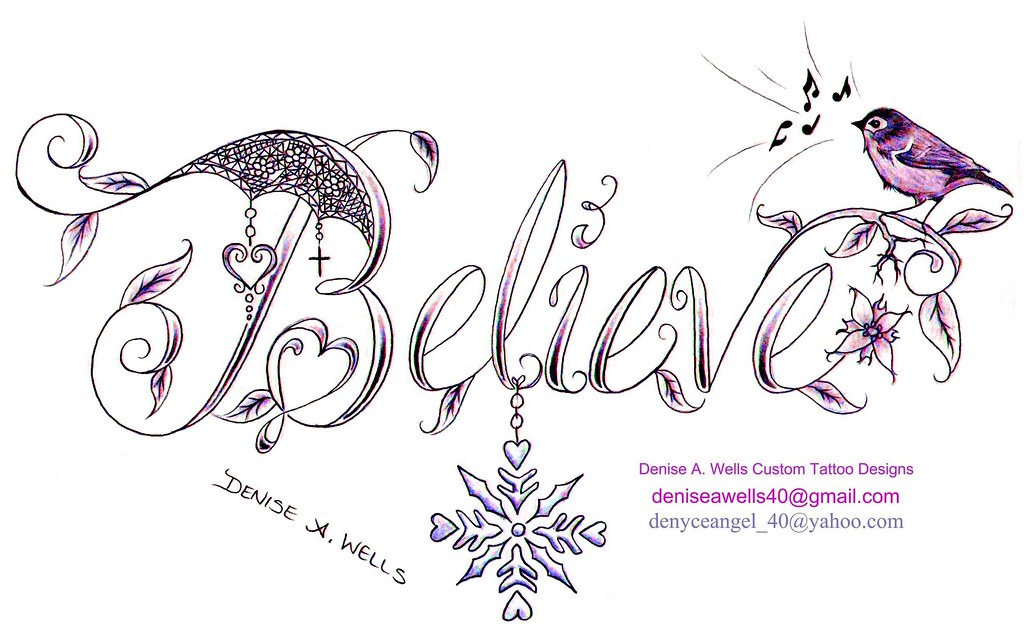 believe tattoo design by denise a wells believe tattoo de flickr. Black Bedroom Furniture Sets. Home Design Ideas