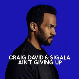 Craig David & Sigala – Ain't Giving Up