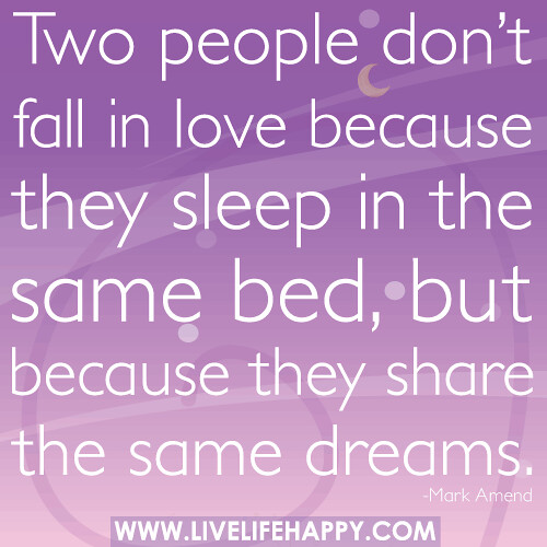 Quotes On Loving Two People: Two People Don't Fall In Love Because They Sleep In The Sa