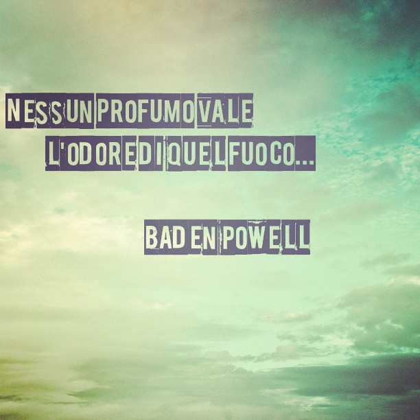 Quotes Nostalgia: #fuoco #fire #quotes #bp #badenpowell #scout #nostalgia #i
