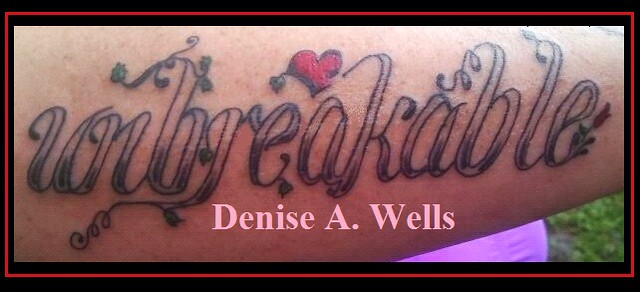 unbreakable tattoo design by denise a wells flickr photo sharing. Black Bedroom Furniture Sets. Home Design Ideas