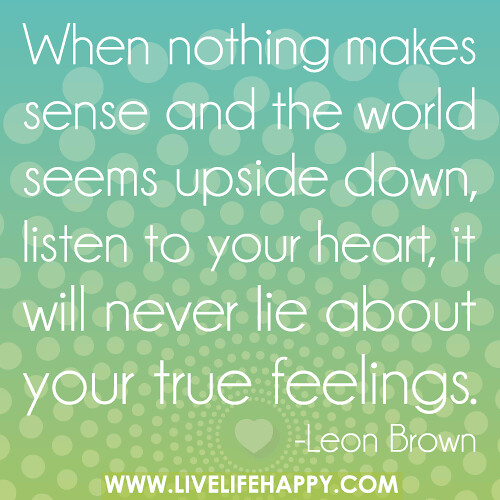 Upside Down Picture Quotes: When Nothing Makes Sense And The World Seems Upside Down