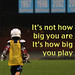 Play big - Lacrosse