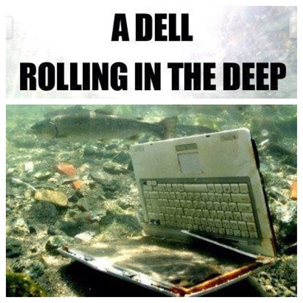 It's just a Dell, rolling in the deep. #tumblr #blogger #m ... Rolling In The Deep Songtekst