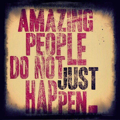 Amazing Motivation: #Amazing #People #Just #Happen #Motivational #Motivation