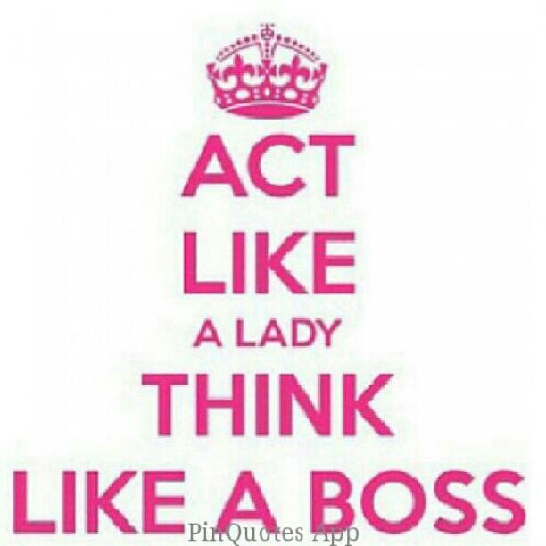 Cute Quotes Say Girl: #pinquotes #act #like #lady #think #like #boss #drama #pin